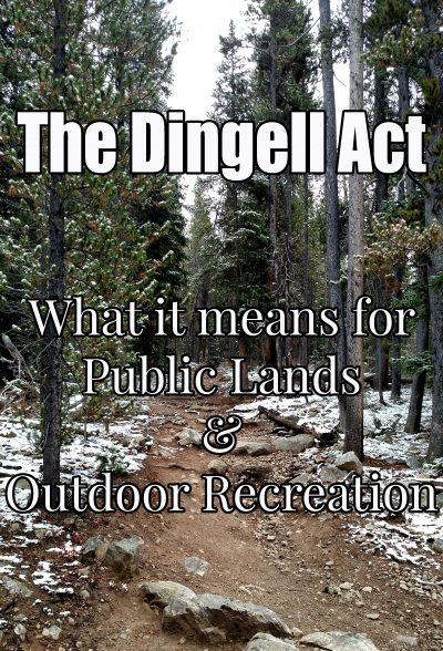 The Dingell Act and What it means for public lands and outdoor recreation