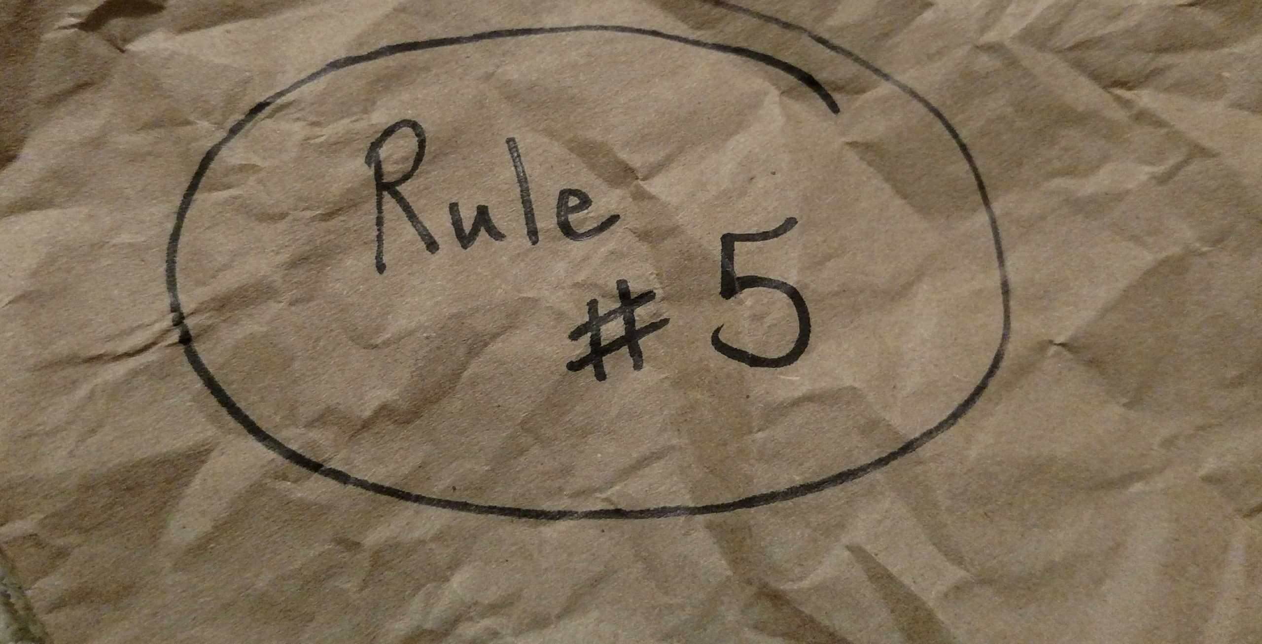 Rules for Intrepid Living: Rule #5