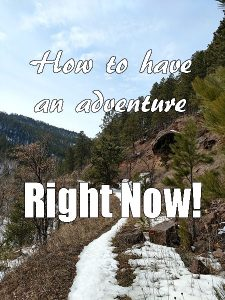 No more making excuses! If you want to have a more adventurous life, you can't wait for every little thing to fall into place. You have to make things happen! Ready to get started? Here's how to have an adventure right now!