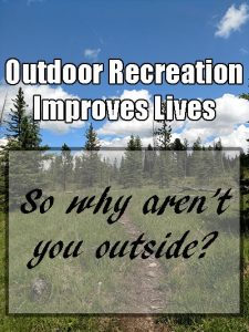 We know that outdoor recreation improves lives. It has benefits for your physical and mental health, and it's incredibly fun. yet we know that people aren't spending as much time in nature as they should. here's why that's a problem — and what you can do about it!
