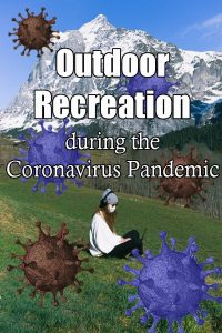 There's a lot of panic in the world right now. With the current state of things with COVID-19, plenty of people are starting to feel a little anxious. We know that playing outside can help, so if you're wondering about outdoor recreation during the Coronavirus pandemic, here's what you need to know.