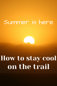 Summer is here and so is the heat. It brings its own share of risks, but that doesn't mean that you can't enjoy summer adventures. You've just got to be smart about it. Here's what you need to know to safely have fun in the heat and stay cool on the trail.