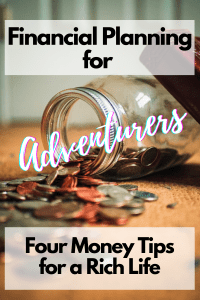 Money isn't everything, but that doesn't mean it isn't important. The truth is that some adventures come with a price tag, and if you want to lead a rich life, having more money can help. That's why I brought in an expert for this guest post about Financial Planning for Adventurers.
