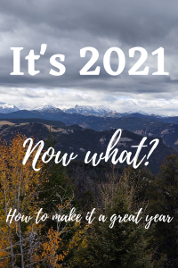 It's 2021. Now what? Truth is, just because there's a new year on the calendar doesn't mean that things will magically be different. But 2021 can be one hell of a year for you. If you make it one.